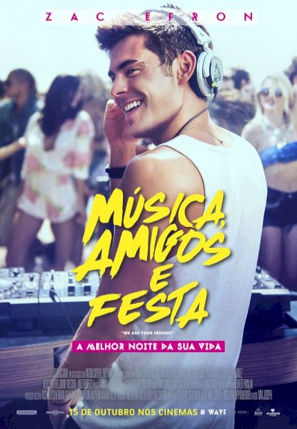 Música, Amigos e Festa (We Are Your Friends)