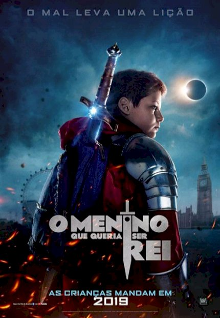 O Menino Que Queria Ser Rei (The Kid Who Would Be King)