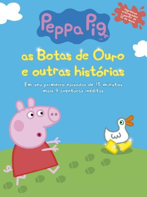 Peppa Pig - As Botas de Ouro e Outras Histórias (Peppa Pig: The golden boots and other stories)