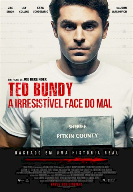 Ted Bundy: A Irresistível Face do Mal (Extremely Wicked, Shockingly Evil and Vile)
